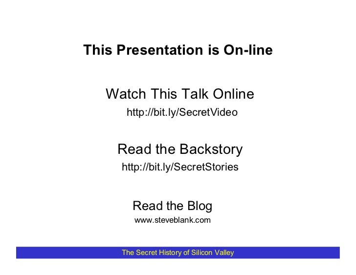 This Presentation is On-line      Watch This Talk Online       http://bit.ly/SecretVideo        Read the Backstory      ht...