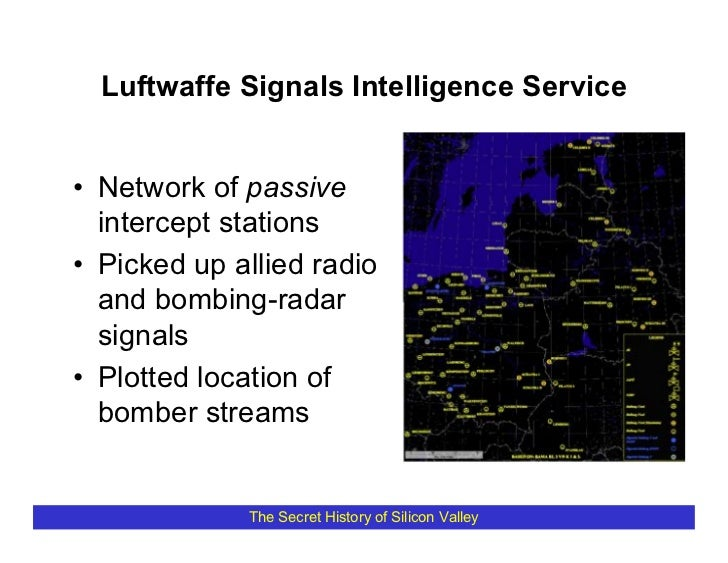 Luftwaffe Signals Intelligence Service   • Network of passive   intercept stations • Picked up allied radio   and bombing-...