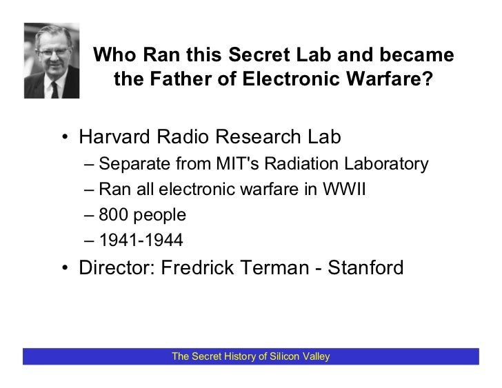 Who Ran this Secret Lab and became     the Father of Electronic Warfare?  • Harvard Radio Research Lab   – Separate from M...