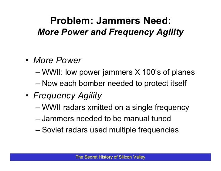 Problem: Jammers Need:   More Power and Frequency Agility   • More Power   – WWII: low power jammers X 100's of planes   –...