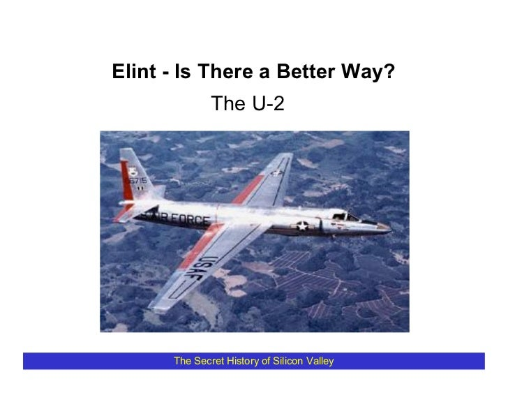 Elint - Is There a Better Way?               The U-2           The Secret History of Silicon Valley