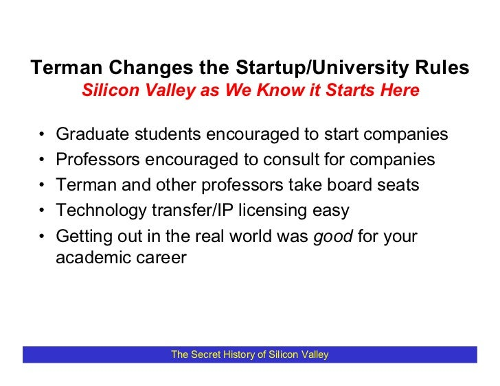 Terman Changes the Startup/University Rules        Silicon Valley as We Know it Starts Here  •   Graduate students encoura...