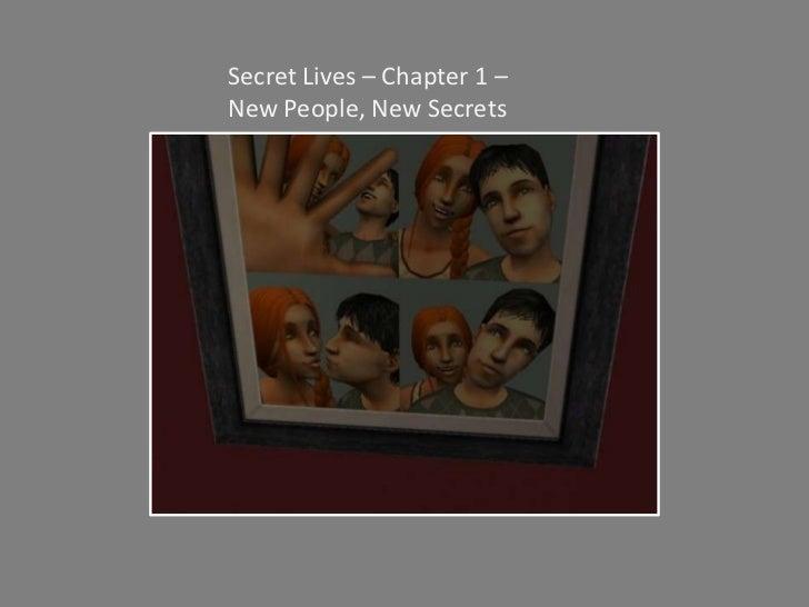 Secret Lives – Chapter 1 – New People, New Secrets <br />