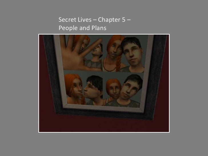 Secret Lives – Chapter 5 – People and Plans<br />