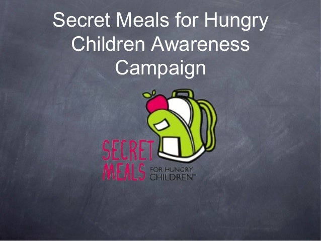 Secret Meals for Hungry Children Awareness Campaign