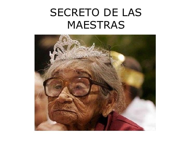 SECRETO DE LAS  MAESTRAS
