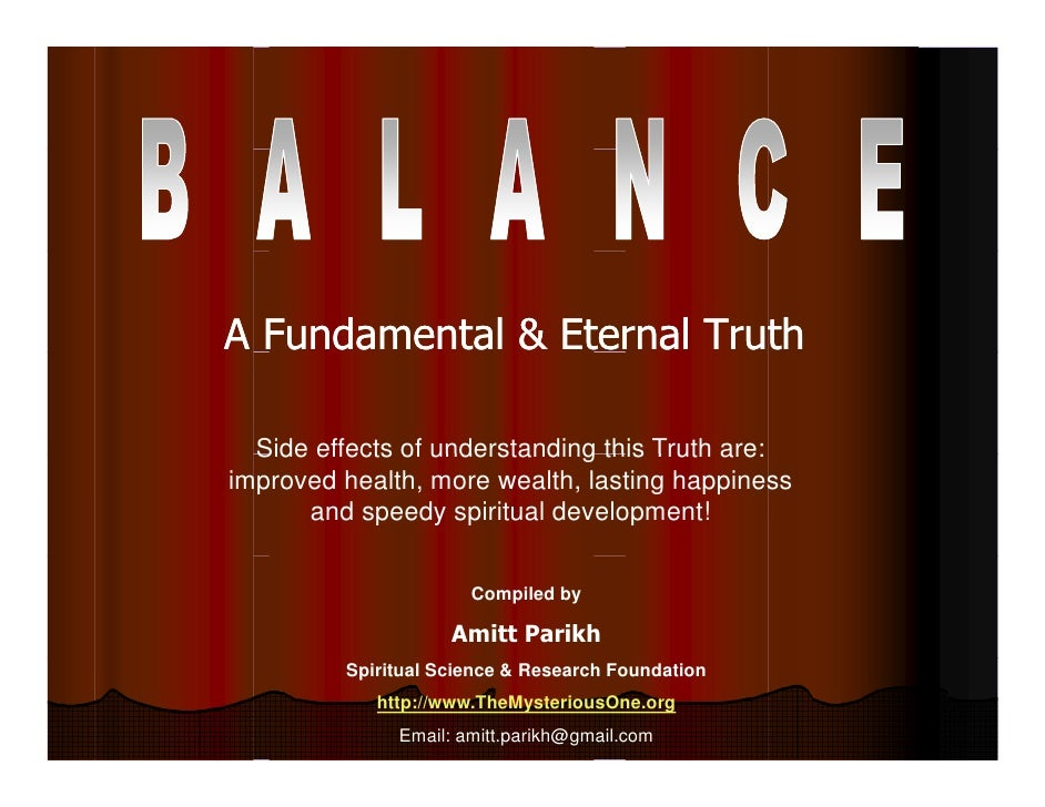 A Fundamental & Eternal Truth    Side effects of understanding this Truth are: improved health, more wealth, lasting happi...