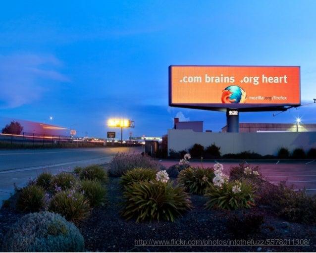 about:Mozilla           .com brains - 会社組織             営利企業同様の開発スタイル           .org heart - 非営利組織             より良いインターネット環...