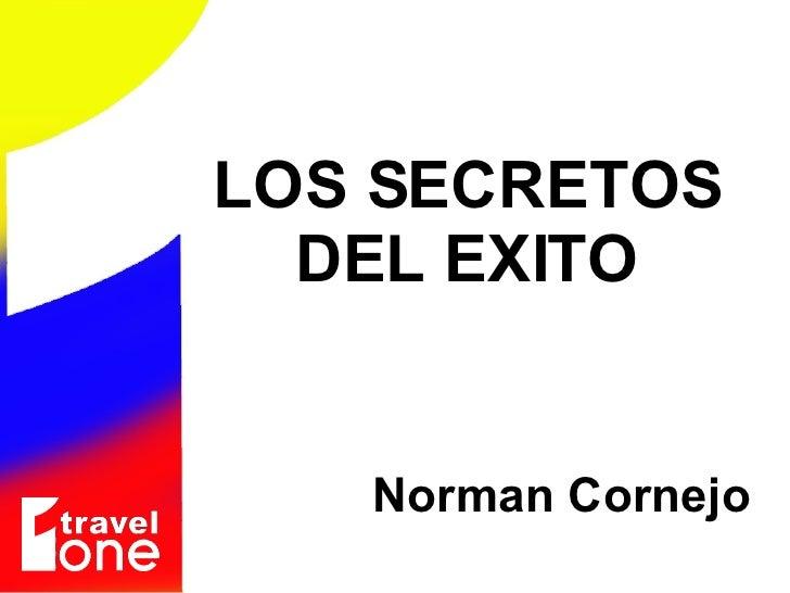 Norman Cornejo LOS SECRETOS DEL EXITO