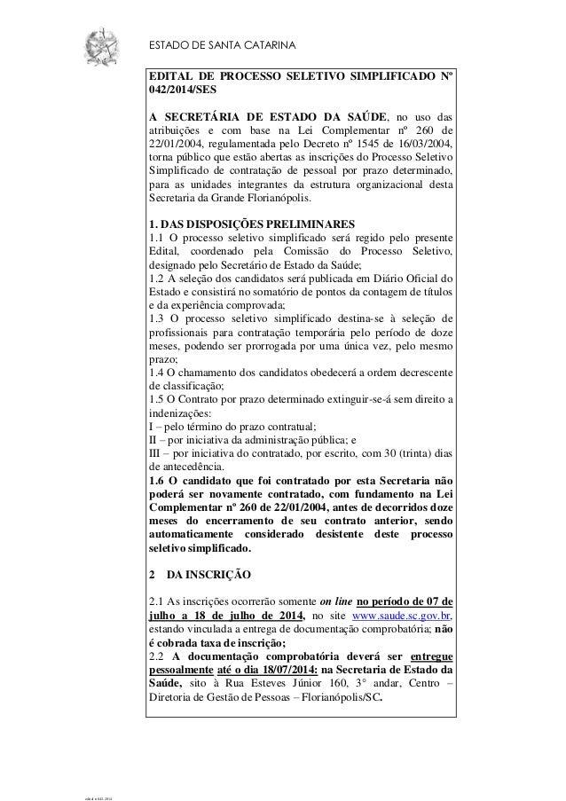 edital n 042-2014 ESTADO DE SANTA CATARINA EDITAL DE PROCESSO SELETIVO SIMPLIFICADO Nº 042/2014/SES A SECRETÁRIA DE ESTADO...