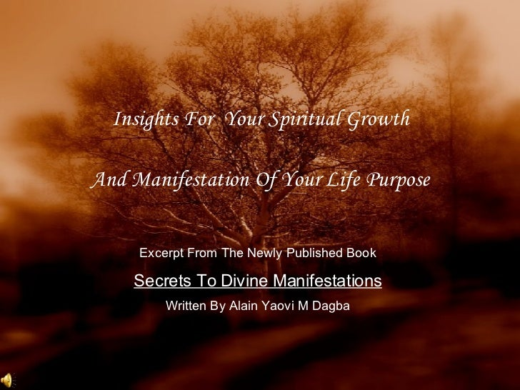 Insights For  Your Spiritual Growth And Manifestation Of Your Life Purpose Excerpt From The Newly Published Book Secrets T...