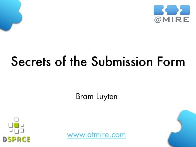 Secrets of the Submission Form Bram Luyten  www.atmire.com