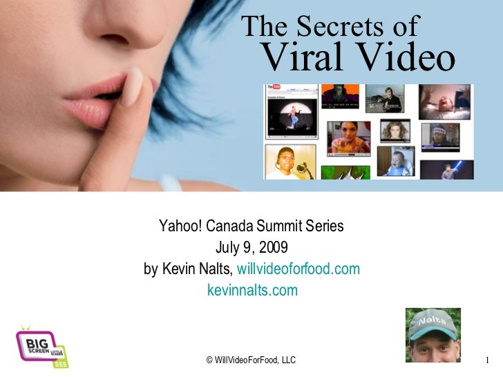 The Secrets of Yahoo! Canada Summit Series July 9, 2009 by Kevin Nalts,  willvideoforfood.com kevinnalts.com Viral Video