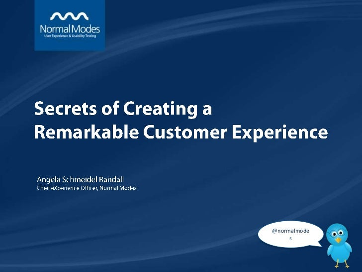 @normalmode                                                            sSecrets of Creating a Remarkable Customer Experience