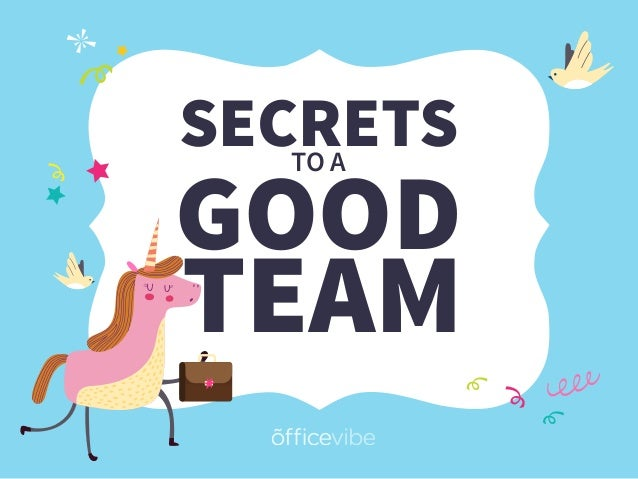 SECRETS GOOD TEAM TO A