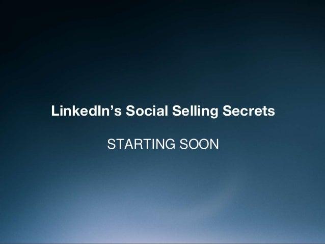 LinkedIn's Social Selling Secrets STARTING SOON
