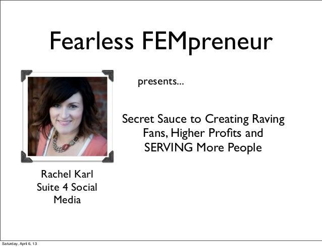 Fearless FEMpreneur                                            presents...                                         Secret ...