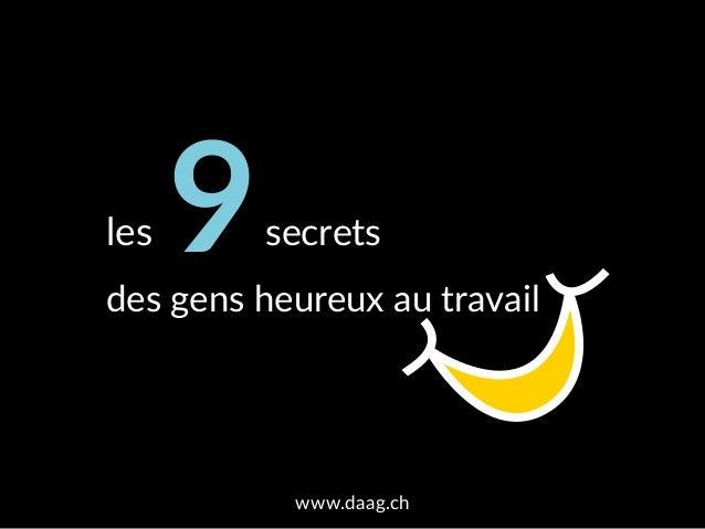 les 9secrets des gens heureux au travail www.daag.ch