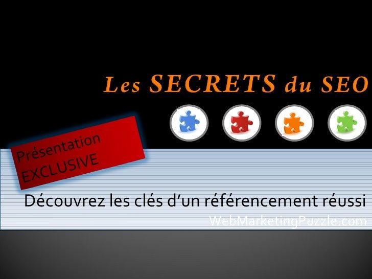 Découvrez les clés d'un référencement réussi  WebMarketingPuzzle.com  Pr ésentation  EXCLUSIVE