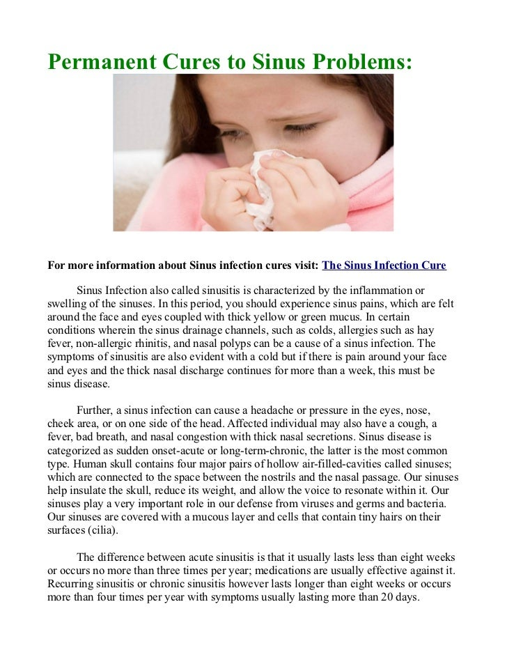 Permanent Cures to Sinus Problems:For more information about Sinus infection cures visit: The Sinus Infection Cure       S...