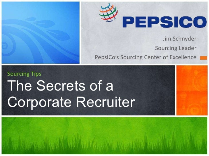 <ul><li>Jim Schnyder </li></ul><ul><li>Sourcing Leader </li></ul><ul><li>PepsiCo's Sourcing Center of Excellence </li></ul...