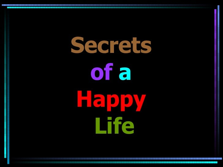 Secrets   of   a  Happy   Life