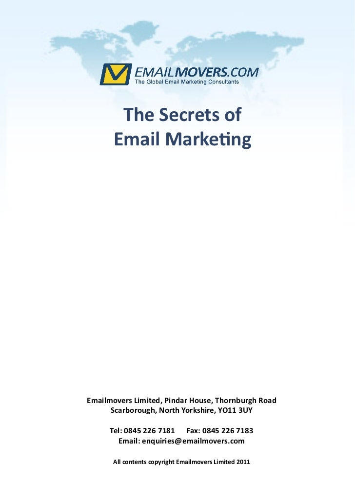 The Secrets of       Email MarketingEmailmovers Limited, Pindar House, Thornburgh Road      Scarborough, North Yorkshire, ...