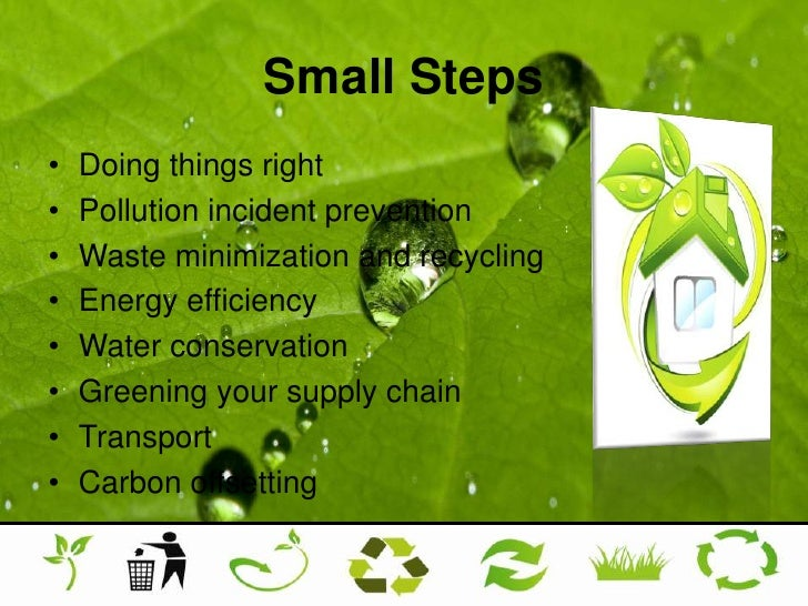 Small Steps<br />Doing things right <br />Pollution incident prevention <br />Waste minimization and recycling <br />Energ...