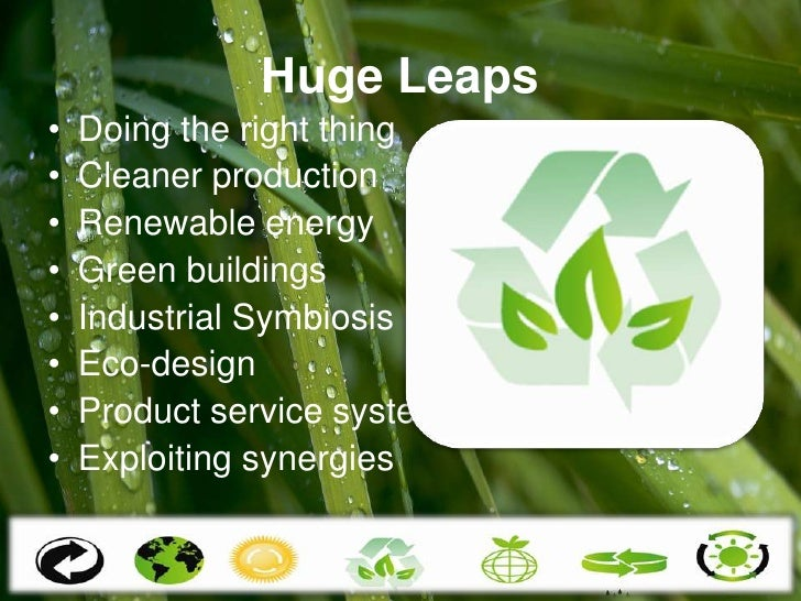 Huge Leaps<br />Doing the right thing <br />Cleaner production <br />Renewable energy <br />Green buildings <br />Industri...