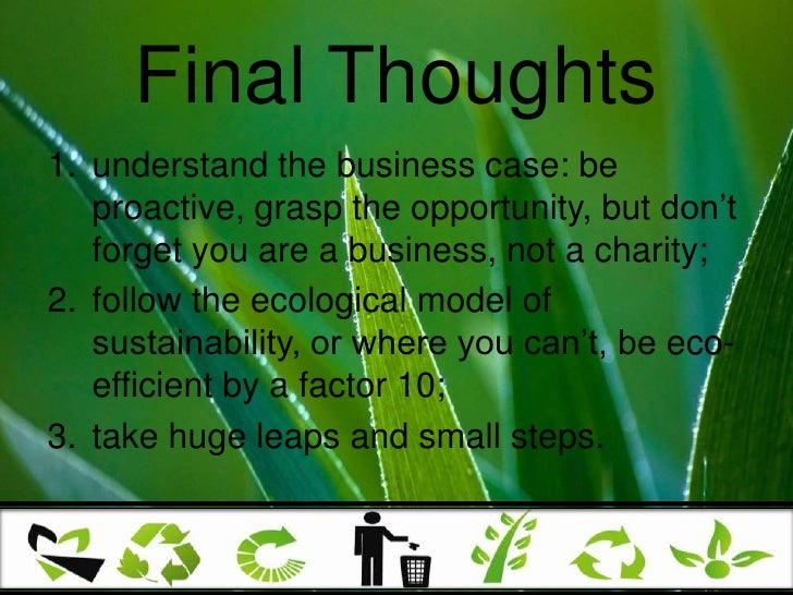 Final Thoughts<br />understand the business case: be proactive, grasp the opportunity, but don't forget you are a business...