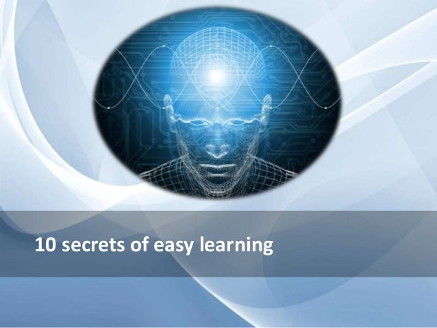 10 secrets of easy learning