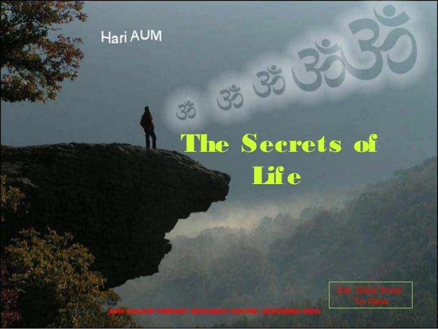 Set `Slide Show' To View The Secrets of Life
