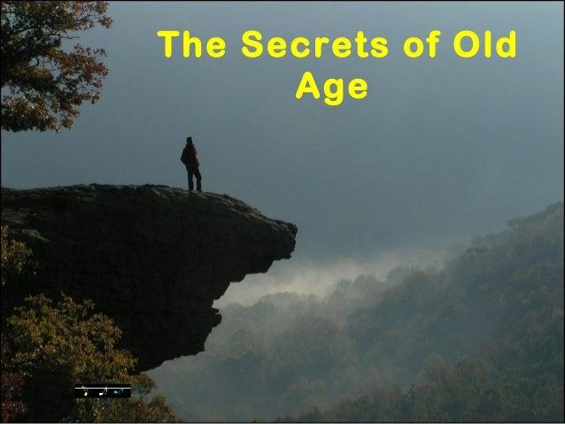 The Secrets of OldAge