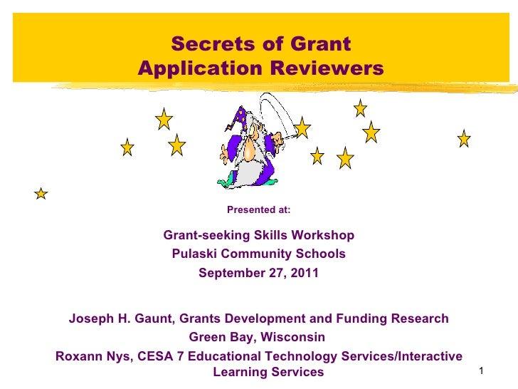Secrets of Grant            Application Reviewers                          Presented at:                Grant-seeking Skil...