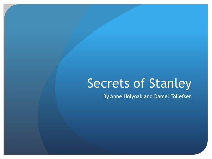 Secrets of Stanley<br />By Anne Holyoak and Daniel Tollefsen<br />