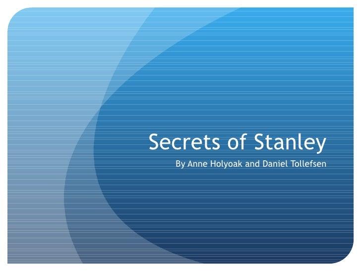 Secrets of Stanley By Anne Holyoak and Daniel Tollefsen