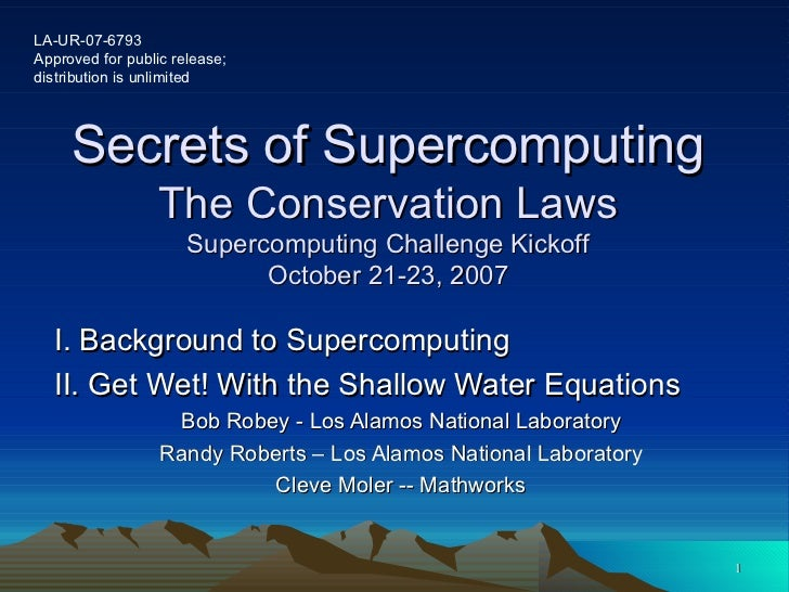 Secrets of Supercomputing The Conservation Laws Supercomputing Challenge Kickoff October 21-23, 2007 I. Background to Supe...