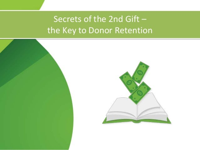 Secrets of the 2nd Gift – the Key to Donor Retention