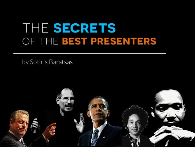 the secrets of the best presenters by Sotiris Baratsas