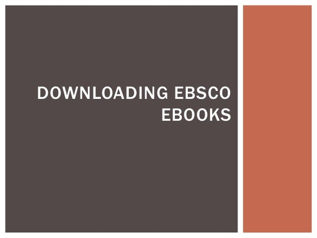 DOWNLOADING EBSCO          EBOOKS