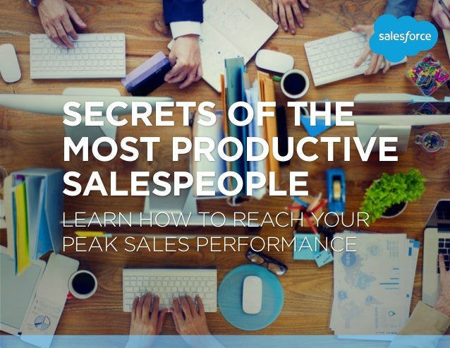 LEARN HOW TO REACH YOUR PEAK SALES PERFORMANCE SECRETS OF THE MOST PRODUCTIVE SALESPEOPLE
