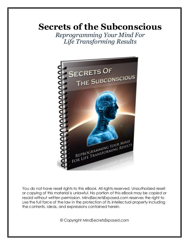 Secrets of the Subconscious                   Reprogramming Your Mind For                     Life Transforming ResultsYou...