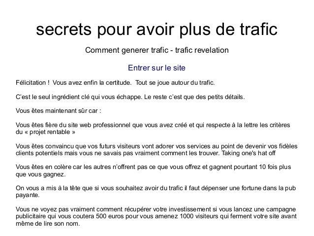 secrets pour avoir plus de traficComment generer trafic - trafic revelationEntrer sur le siteFélicitation ! Vous avez enfi...