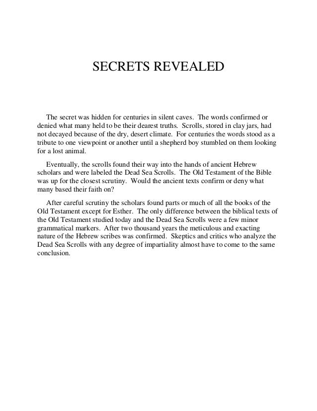 SECRETS REVEALED The secret was hidden for centuries in silent caves. The words confirmed or denied what many held to be t...