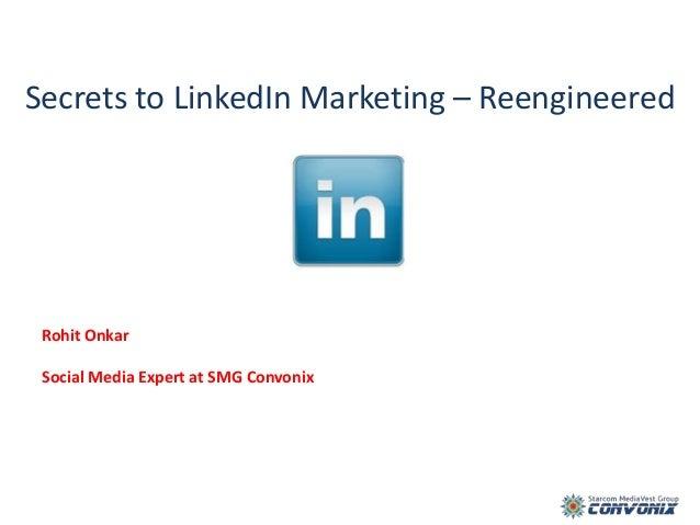 Secrets to LinkedIn Marketing – Reengineered Rohit Onkar Social Media Expert at SMG Convonix