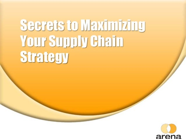 Secrets to Maximizing Your Supply Chain Strategy