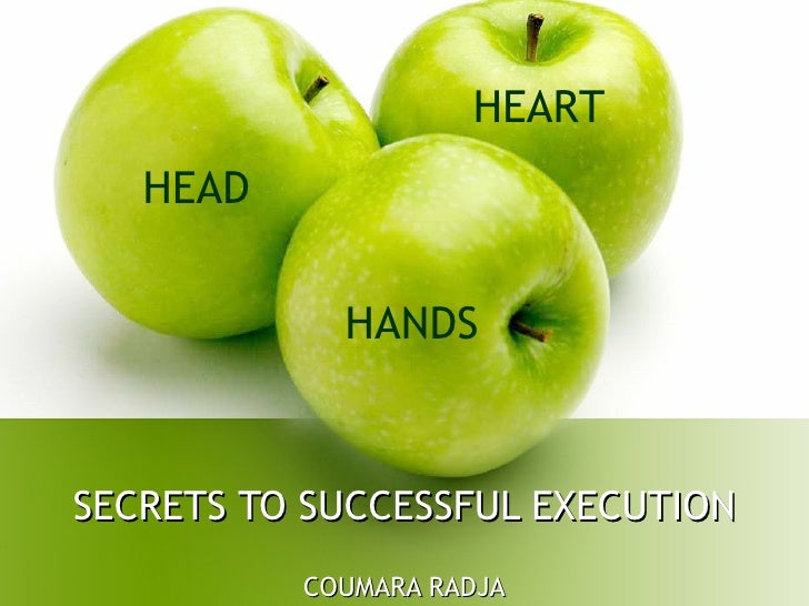 SECRETS TO SUCCESSFUL EXECUTION COUMARA RADJA HEAD HEART HANDS