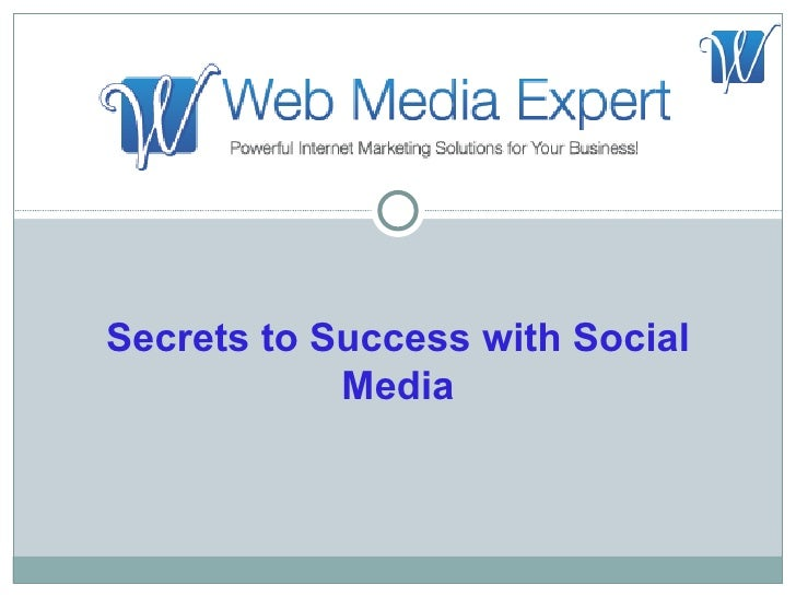 Secrets to Success with Social            Media