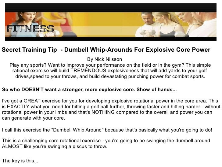 <ul><ul><li>Secret Training Tip  - Dumbell Whip-Arounds For Explosive Core Power </li></ul></ul>By Nick Nilsson Play any s...