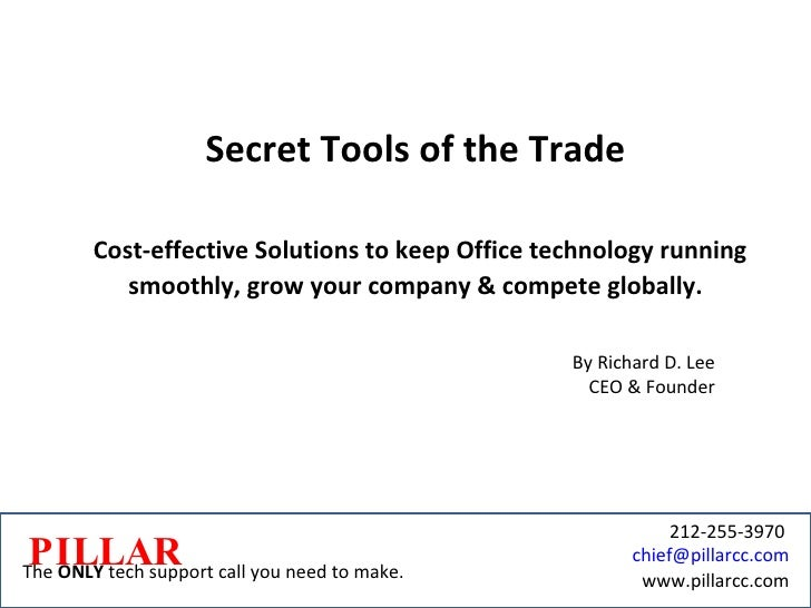 Secret Tools of the Trade Cost-effective Solutions to keep Office technology running smoothly, grow your company & compete...